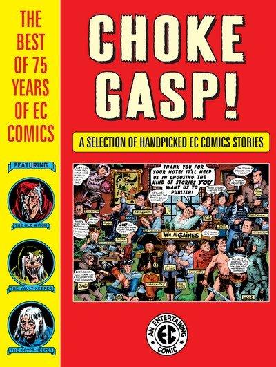 Choke Gasp! The Best of 75 Years of EC Comics (2019)