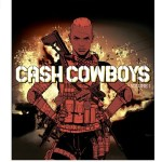 Cash Cowboys Vol. 1 – 4 (2019)