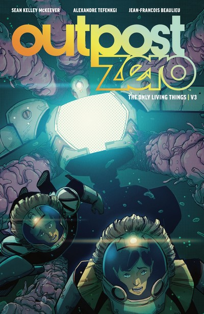 Outpost Zero Vol. 3 – The Only Living Things (TPB) (2018)