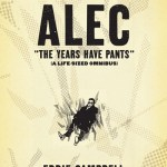 Alec – The Years Have Pants (2009) (Omnibus)
