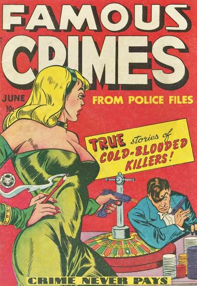 Famous Crimes #1 – 18 (1948-1950)