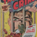 True Crime Comics #2 – 9 (1947-1949)
