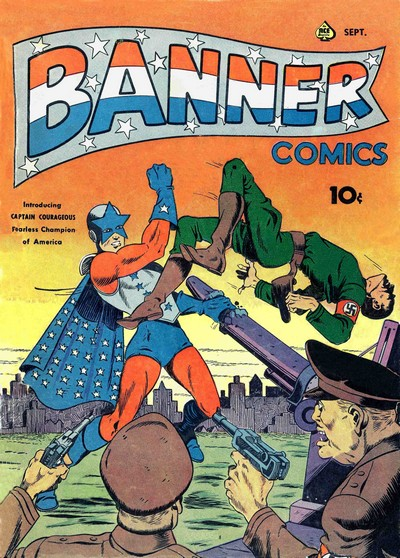 Banner Comics + Captain Courageous Comics #3 – 6 (1942-1943)