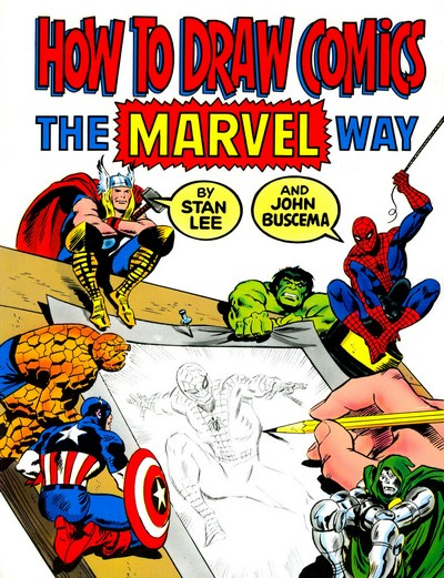 How To Draw Comics The Marvel Way (by Stan Lee & John Buscema) (1977)