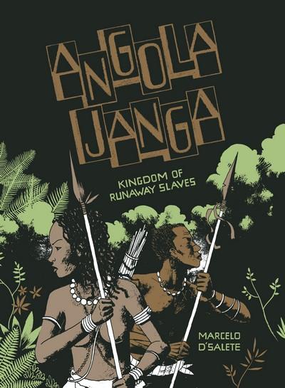 Angola Janga – Kingdom of Runaway Slaves (2019)