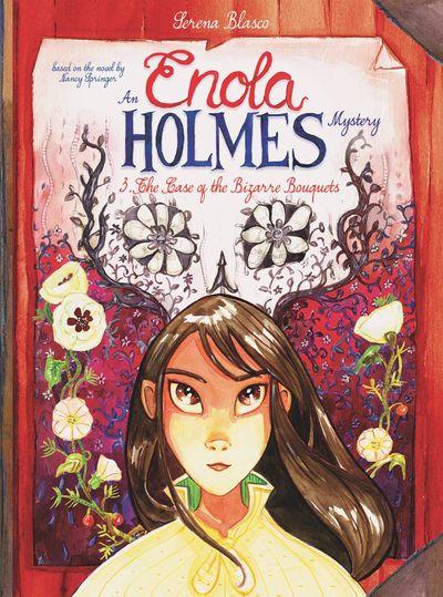 Enola Holmes Vol. 3 – The Case of the Bizarre Bouquets (2020)