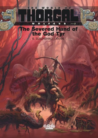 Thorgal Wolfcub #2 – The Severed Hand of the God Tyr (2020) (Europe Comics)