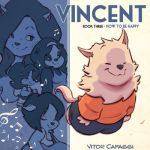 Vincent Book 3 – How to be Happy (2020)