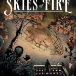 Skies of Fire #1 – 6 (2014-2019)