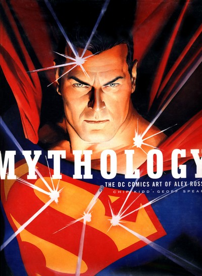 Mythology – The DC Comics Art Of Alex Ross (2003)