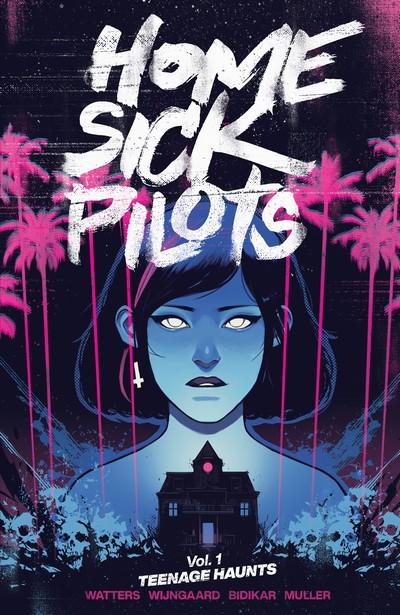 Home Sick Pilots Vol. 1 – Teenage Haunts (TPB) (2021)