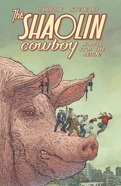 The Shaolin Cowboy – Who'll Stop the Reign (TPB) (2021)