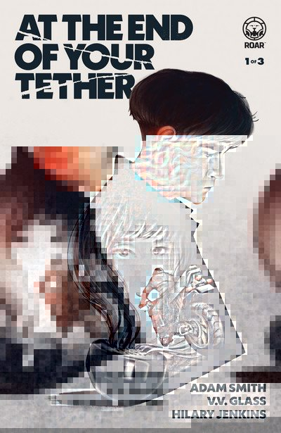 At the End of Your Tether #1 – 3 (2019)