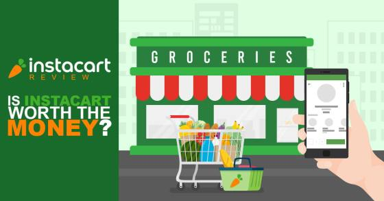 Instacart Review: Can It Really Make Grocery Shopping Greater This 2021