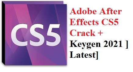 Adobe After Effects CS5 Crack With Serial Key