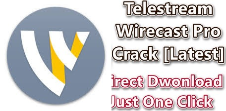 Wirecast Pro 14.0.4 Crack + Serial Number 2021 [Latest]