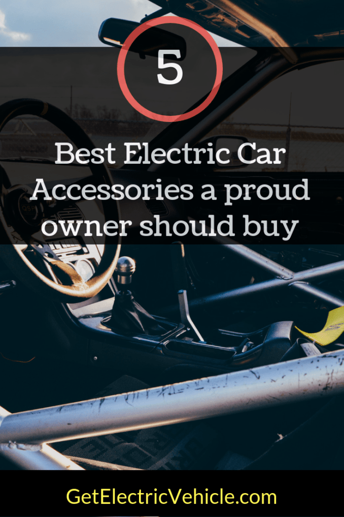 Best 5 Electric Car Accessories You Must Own Electric Vehicles