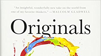 7 Lessons You Can Learn From The Book Originals, By Adam Grant