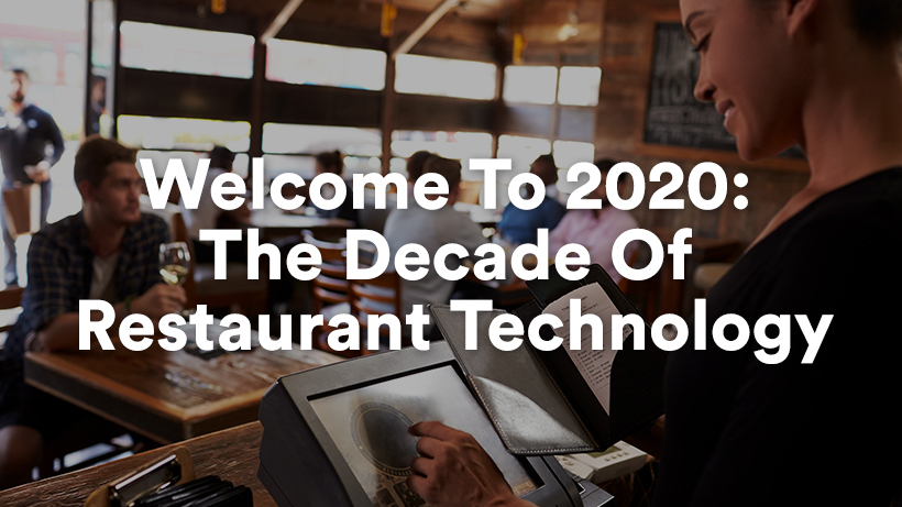 Welcome To 2020: The Decade Of Restaurant Technology