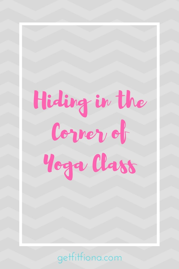 Hiding in the Corner of Yoga Class