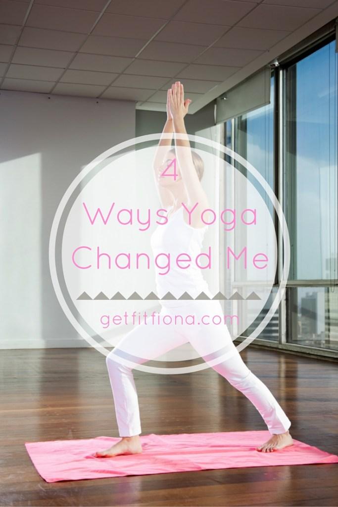 4 Ways Yoga Changed Me