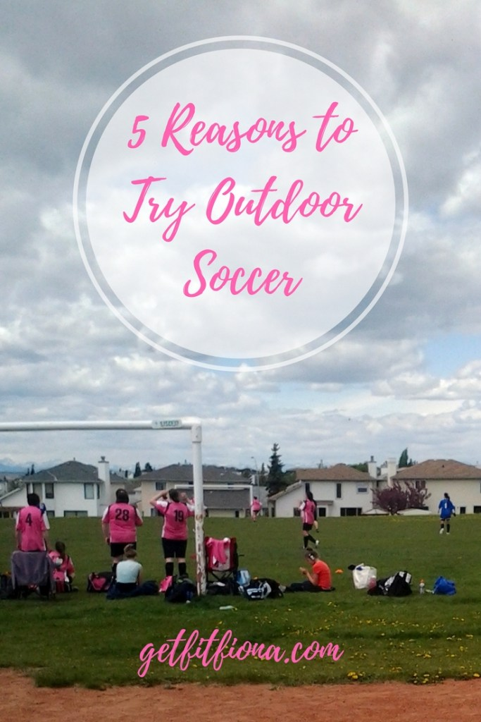 5 Reasons to Try Outdoor Soccer