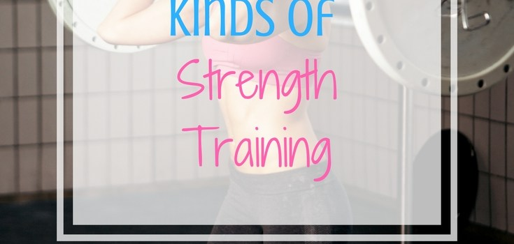 he 4 Different Kinds of Strength Training