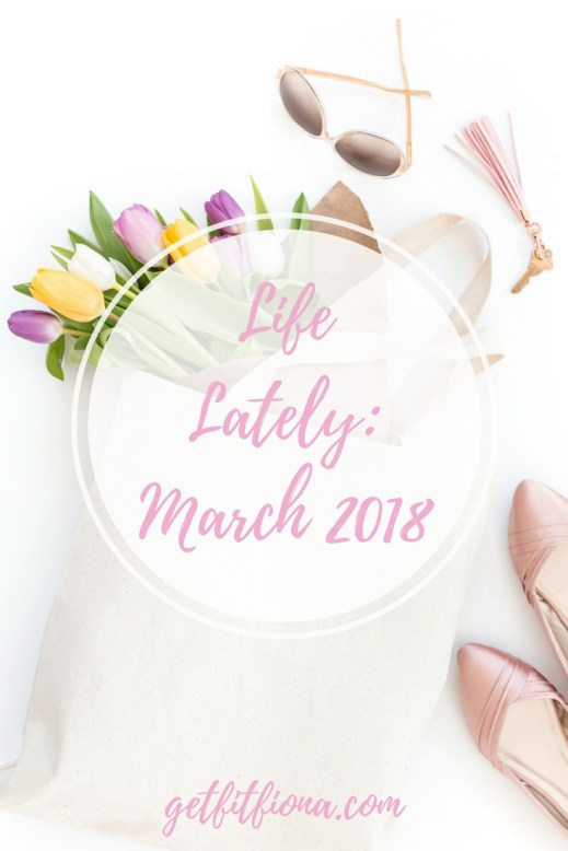 Life Lately: March 2018