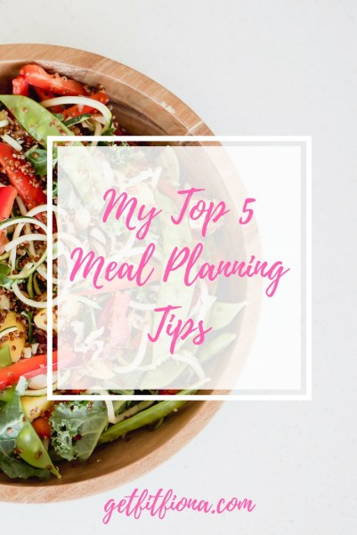 My Top 5 Meal Planning Tips