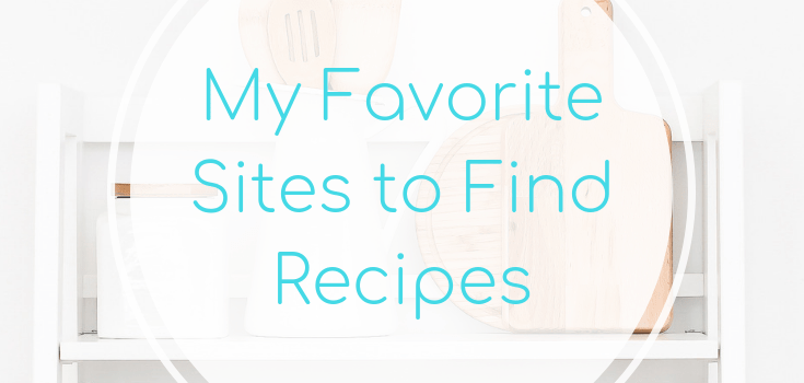 My Favorite Sites to Find Recipes