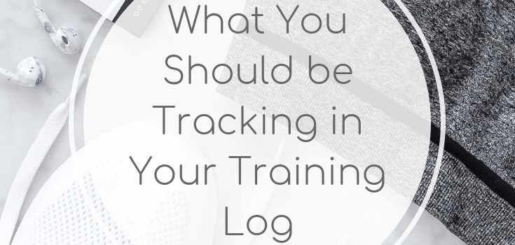 What You Should be Tracking in Your Training Log