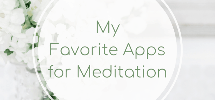 My Favorite Apps for Meditation