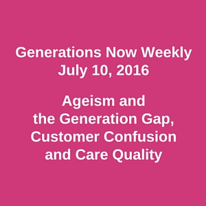 Ageism and Generation Gap Featured in Generations Now Weekly