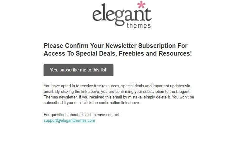 Elegant Themes uses a double opt-in to stop emails from going to spam