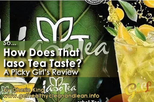 So, How Does That Iaso Tea Taste?  A Picky Girl's Review