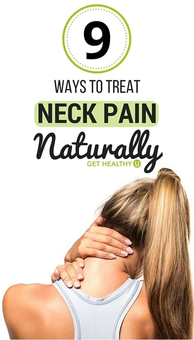 9 Ways To Treat Neck Pain Naturally