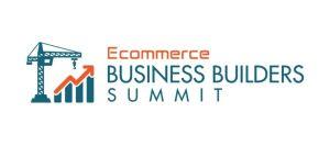 Ecommerce Business Builder Summit