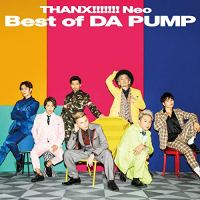 DA PUMP - THANX!!!!!! Neo Best of DA PUMP [MP3 320 / CD] [2018.12.12]