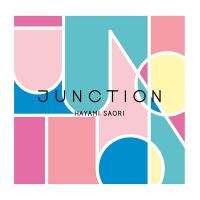 早見沙織 (Saori Hayami) - JUNCTION [FLAC + MP3 320 / CD] [2018.12.19]