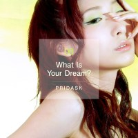 PRIDASK - What Is Your Dream? [FLAC + MP3 320 / WEB] [2019.08.31]