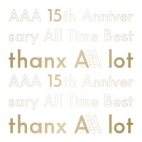 AAA - AAA 15th Anniversary All Time Best -thanx AAA lot- [FLAC + AAC 256 / WEB] [2020.02.19]
