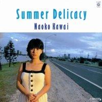 河合奈保子 (Naoko Kawai) - Summer Delicacy [FLAC / 24bit Lossless / WEB] [1984.06.01]