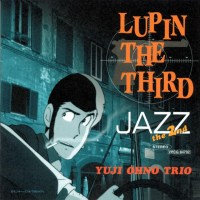 Yuji Ohno Trio (大野雄二) - Lupin the Third Jazz the 2nd [FLAC / 24bit Lossless / WEB] [2000.05.24]