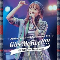 大橋彩香 (Ayaka Ohashi) - AYAKA OHASHI 5th Anniversary Live ~ Give Me Five!!!!! ~ at PACIFICO YOKOHAMA [MKV / Blu-ray] [2020.07.22]