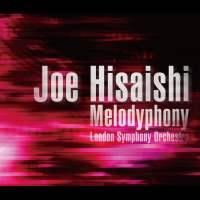 久石譲 (Joe Hisaishi), London Symphony Orchestra - Melodyphony [FLAC / 24bit Lossless / WEB] [2010.10.27]