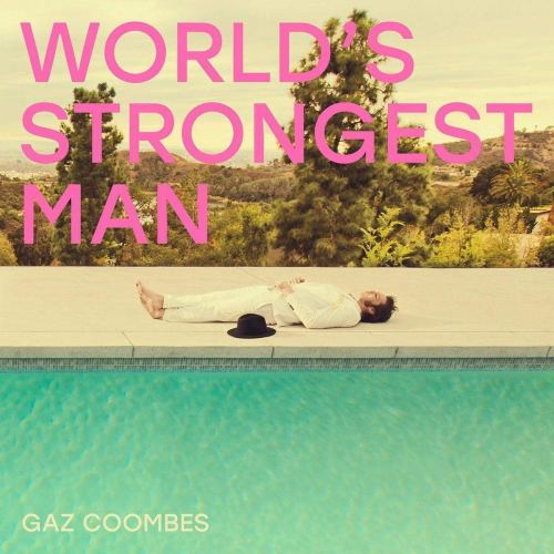 Gaz Coombes - World's Strongest Man (2018) [FLAC] Download
