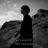 TK from 凛として時雨 - yesworld [24bit Lossless + MP3 320 / WEB] [2021.04.14]