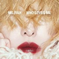 加藤ミリヤ (Miliyah Kato) - WHO LOVES ME [24bit Lossless + MP3 320 / WEB] [2021.10.13]