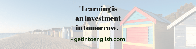 Learning is an investment in tomorrow.-