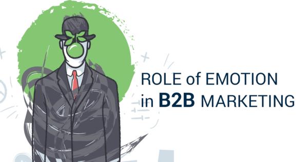 Role of Emotion in B2B Marketing